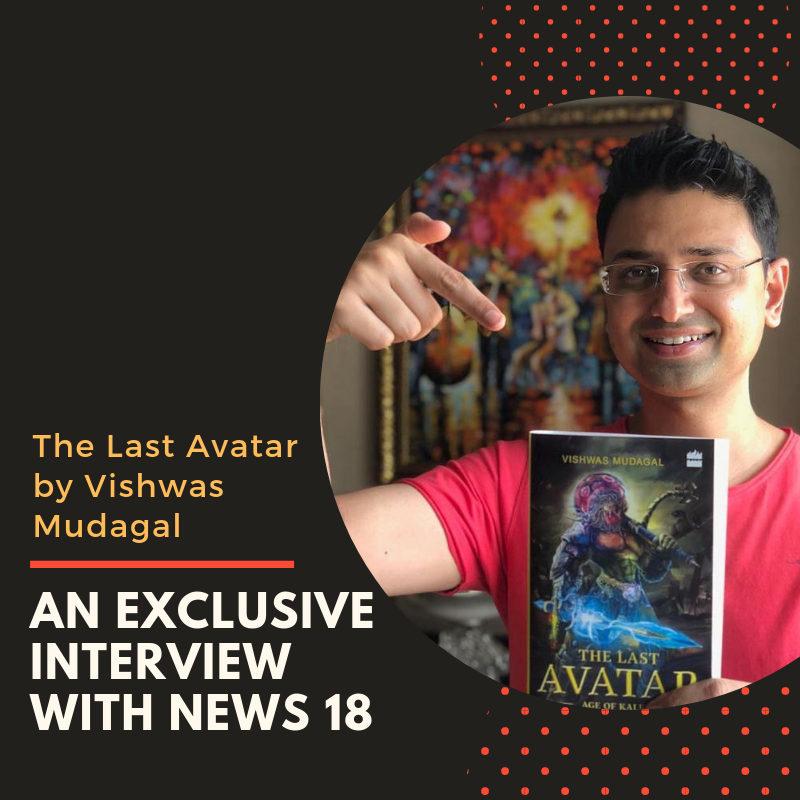 News 18 interview with Vishwas Mudagal - Last Avatar